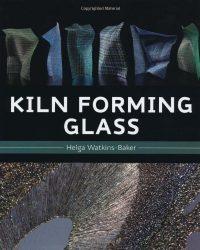 Kiln Forming Glass - Helga Watkins-Baker